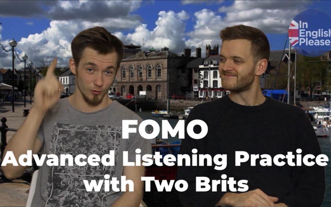 So what's FOMO!? – Advanced (C1) listening