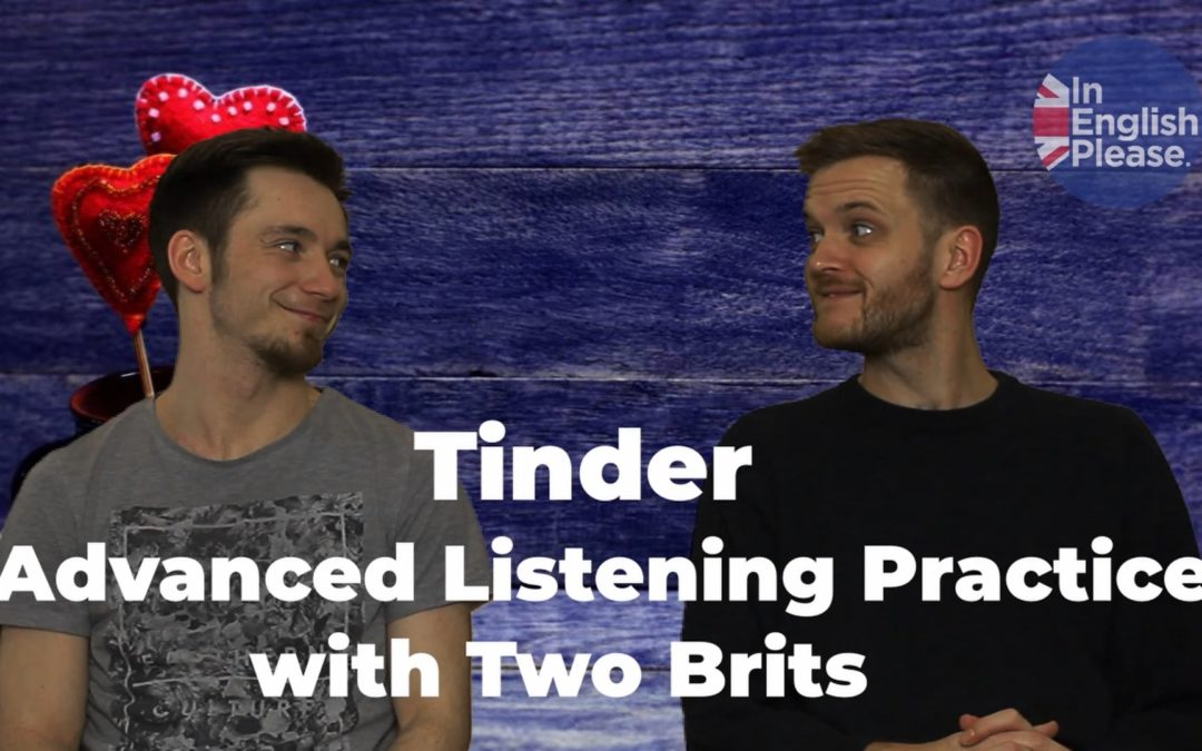 So, let's chat about Tinder – Advanced (C1) listening
